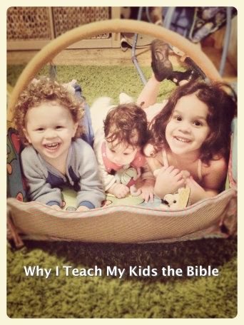 Why I teach my kids the bible
