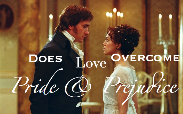 Does Love Overcome Pride & Prejudice