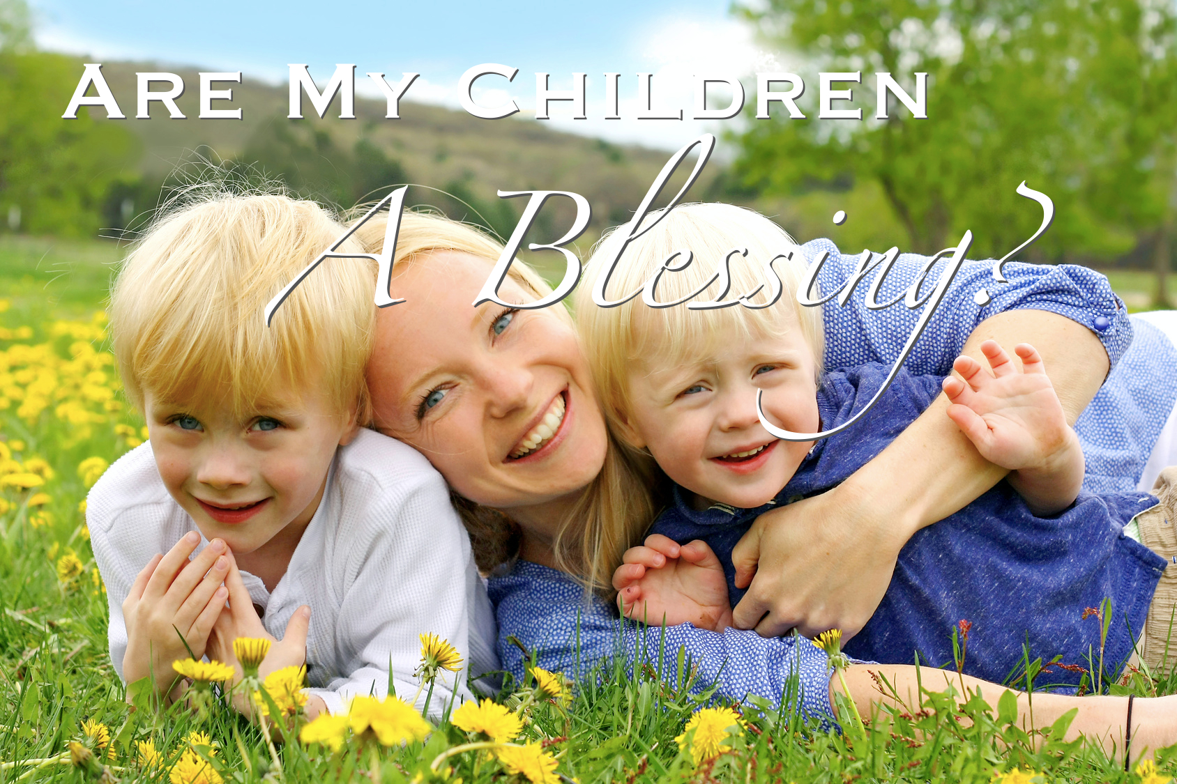 Are My Children a Bles...