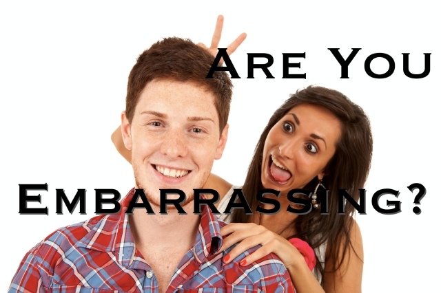 Are You Embarrassing?