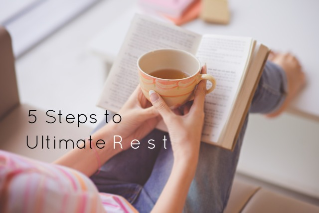 5 Steps To Ultimate Rest