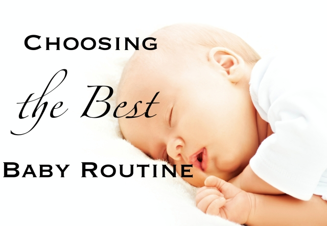 Choosing the best baby routine