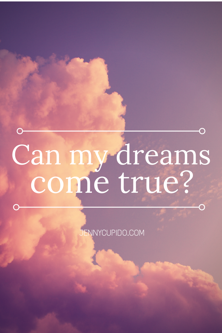 Can dreams come true essay